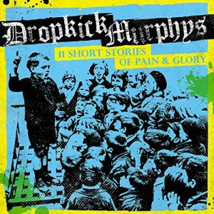 dropkick-murpheys-11shortstories